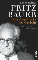 Buchcover: Fritz Bauer - oder Auschwitz vor Gericht